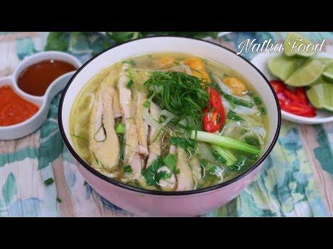 Cách nấu phở gà ngon đúng vị, nước dùng trong, thơm béo, đậm đà || Natha Food - Thời lượng: 27:44.
