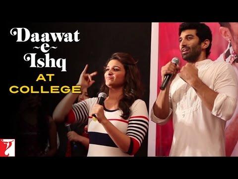 Daawat-e-Ishq at College - Aditya Roy Kapur - Parineeti... Aditya Roy Kapur,Parineeti Chopra