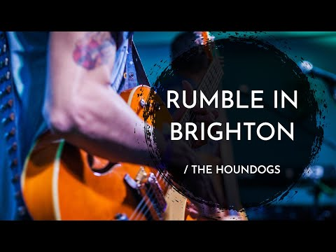 The Houndogs - Rumble In Brighton