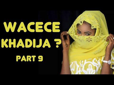 Wacece Khadija? (Part 9) Labarin Soyayya Mai Cike Da Abun Al'ajabi   Hausa Novels   Littafin Hausa
