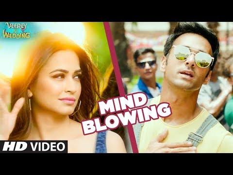Mind Blowing Video Song   Veerey Ki Wedding  Mika Singh  Pulkit Samrat Jimmy Shergil Kriti Kharbanda