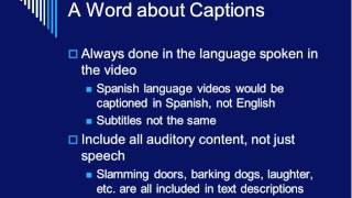 OTC13:  Quality Captioning: It's Easier Than You Think!