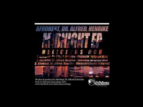 Dr. Alfred, Afrobeat, Henrike - Everyday (Original Mix)