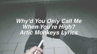 Video Why'd You Only Call Me When You're High?    Arctic Monkeys Lyrics MP3, 3GP, MP4, WEBM, AVI, FLV Januari 2018