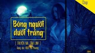 Truyện Ma Tâm Linh - BÓNG NGƯỜI DƯỚI TRĂNG (Audio book 119) | Nsưt Hà Phương | Truyện ma voZ