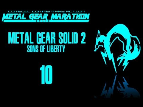 MGM: Metal Gear Solid 2: Sons of Liberty - Episode 10: Pacemaker