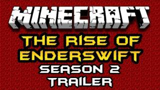 The Rise of EnderSwift Season 2 Trailer (HD)