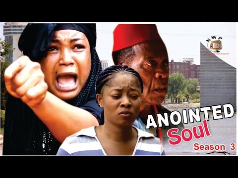 The Anointed Soul Season 3   - 2016 Latest Nigerian Nollywood Movie