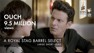 Video Ouch | Manoj Bajpayee & Pooja Chopra | Royal Stag Barrel Select Large Short Films MP3, 3GP, MP4, WEBM, AVI, FLV Januari 2018