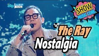 [HOT] The Ray - Nostalgia, 더 레이 - 노스텔지어 Show Music core 20170304, clip giai tri, giai tri tong hop