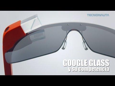 Gafas de Realidad Aumentada: Google y su competencia