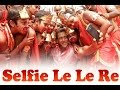 Selfie Le  Le Re Full Song