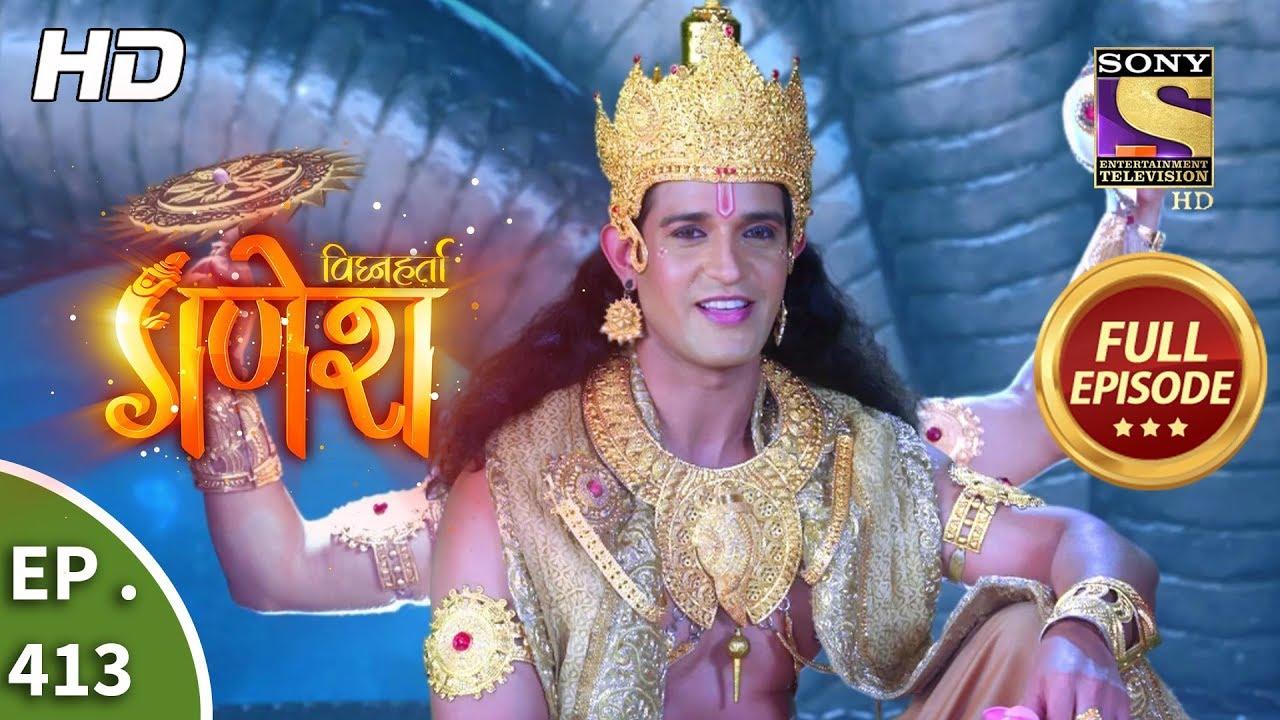 Vighnaharta Ganesh – Ep 413 – Full Episode – 21st March, 2019