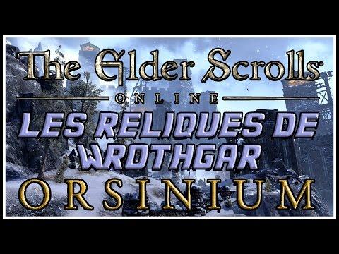 [The Elder Scrolls Online] - Guide - les 20 reliques de Wrothgar (Orsinium) [FR]