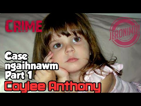 Crime-  Naupang khawngaihthlak   Caylee Anthony- 1/2