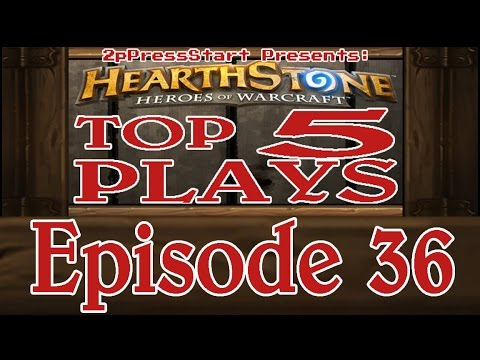 plays - Welcome back to 2pPressStart! Today we're proud to present Episode #36 of our Top 5 Hearthstone Plays of the week series! As always, this video will showcase our Top 5 picks for the best...