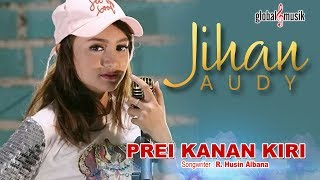 Video Jihan Audy - Prei Kanan Kiri (Official Lyric Video) MP3, 3GP, MP4, WEBM, AVI, FLV Juli 2018