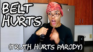 Belt Hurts (Truth Hurts Parody)