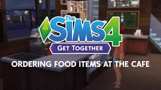 The Sims 4 Get Together: Ordering Food & Drinks at the Cafe, EA Games, video games