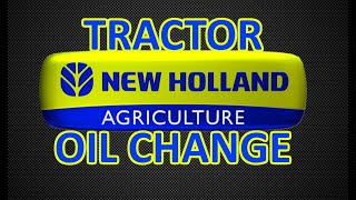 9. New Holland Tractor Maintenance - Oil Change and Grease Job (how to / hi-speed)
