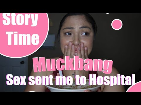 Storytime: Sex sent me to the hospital! | MukBang