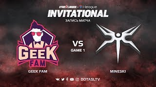 Geek Fam против Mineski, Первая карта, SL i-League Invitational S4 SEA Квалификация