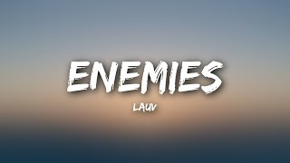 Video Lauv - Enemies (Lyrics) MP3, 3GP, MP4, WEBM, AVI, FLV Juni 2018