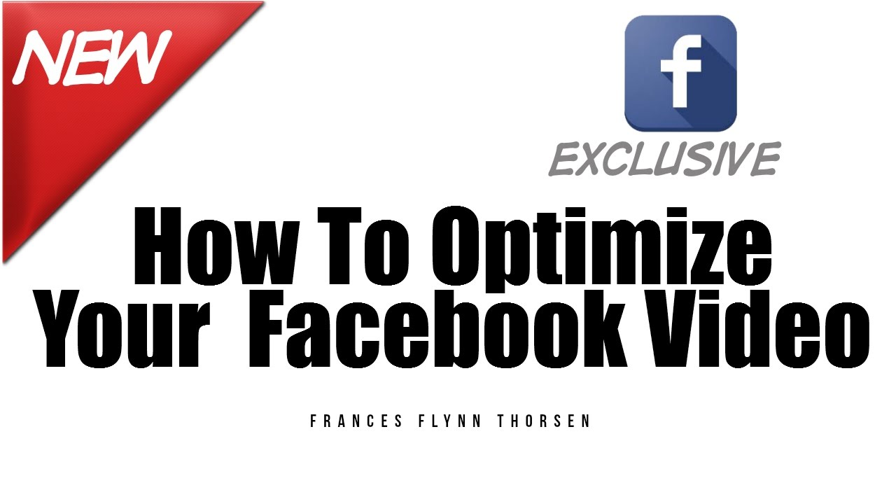 How To Optimize Your Facebook Video And Reach More People Organically