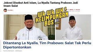 Video NGAKAK ! LA NYALLA tantang Prabowo jadi IMAM , OPOSISI kelimpungan ? Rasain Loe MP3, 3GP, MP4, WEBM, AVI, FLV Desember 2018