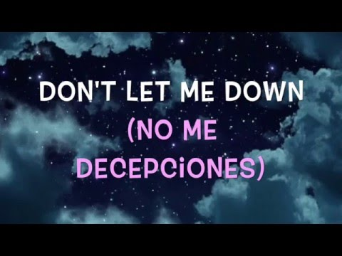 Don't Let Me Down - The Chainsmokers Sub Español