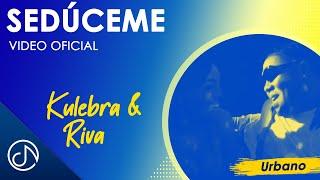 Seduceme - Kulebra Y Riva