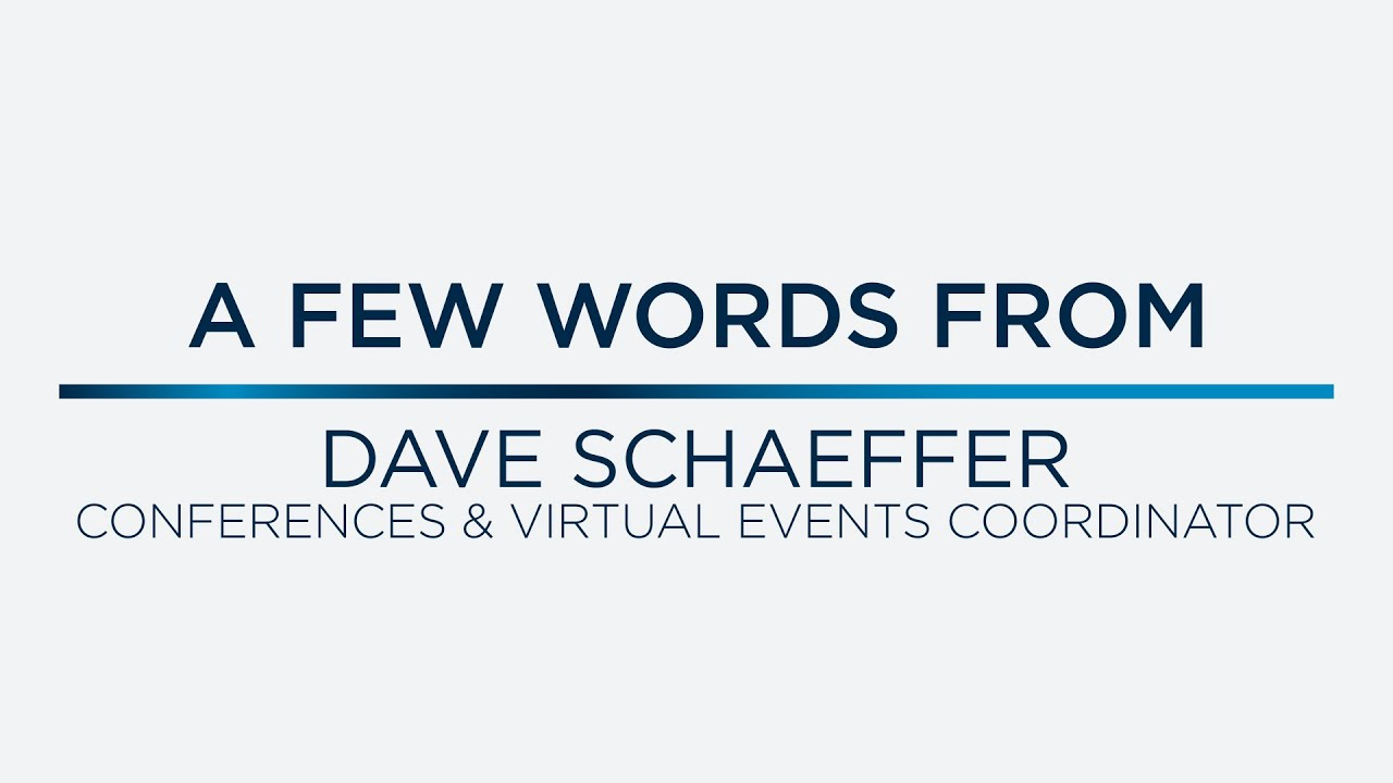 A Few Words from Dave Schaeffer