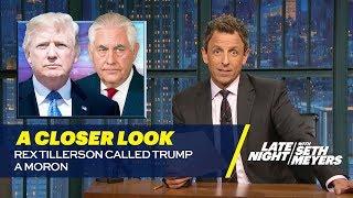 Video Rex Tillerson Called Trump a Moron: A Closer Look MP3, 3GP, MP4, WEBM, AVI, FLV Januari 2018