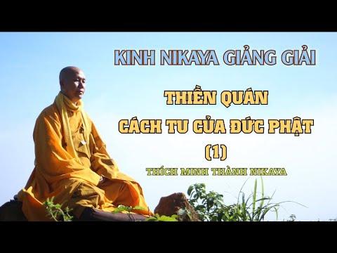 Kinh NIKAYA Giảng Giải - Thiền Quán Cách Tu Của Đức Phật 1