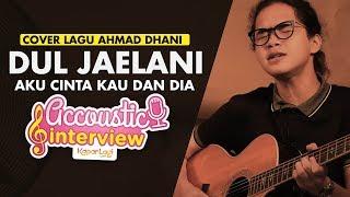 Video Dul Jaelani - Aku Cinta Kau dan Dia (DEWA 19 Cover) MP3, 3GP, MP4, WEBM, AVI, FLV Januari 2018