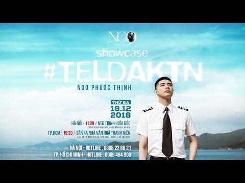Trailer Showcase #TELDAKTN 18/12/2018 | Noo Phước Thịnh - Thời lượng: 2 phút và 30 giây.