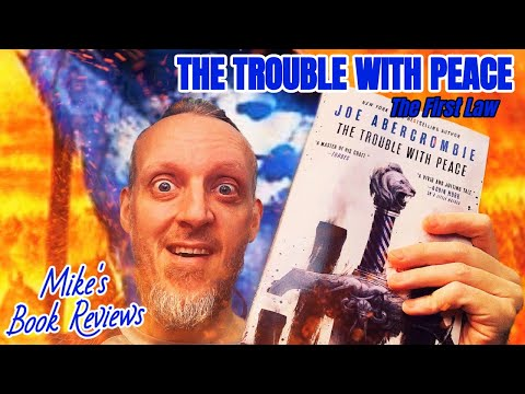 The Trouble With Peace by Joe Abercrombie Book Review (The First Law #8)