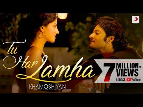 Tu Har Lamha sung by Arijit Singh video song - From movie Khamoshiya