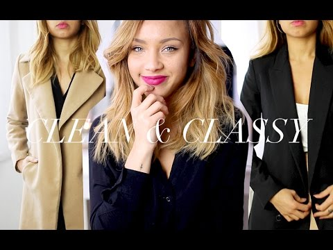 How To Dress | Clean, Classy & Put-together