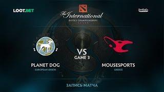 Planet Dog vs mousesports, Game 3, The International 2017 EU Qualifier
