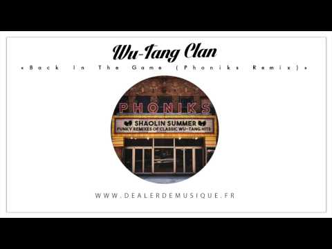 Wu Tang Clan - Back In The Game (Phoniks Remix)
