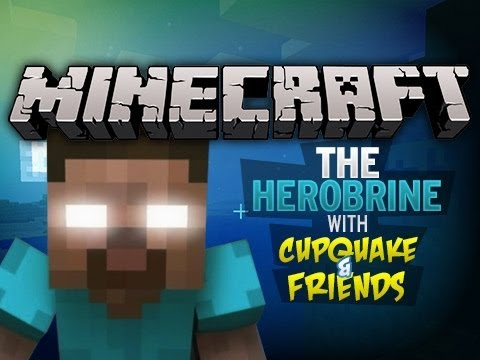 Ep.1 THE HEROBRINE - with Cupquake and Friends