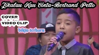 Video Jikalau kau cinta - cover Betrand petto [cover lirik vidio clip] (judika junior) MP3, 3GP, MP4, WEBM, AVI, FLV Agustus 2019