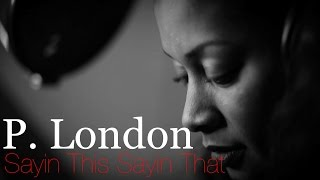 Video P. London Sayin This Sayin That (In-Studio) MP3, 3GP, MP4, WEBM, AVI, FLV Juni 2018