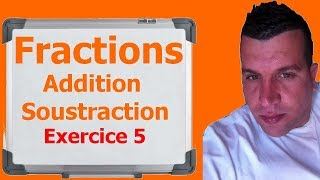 Maths 6ème - Fractions addition et soustraction Exercice 5