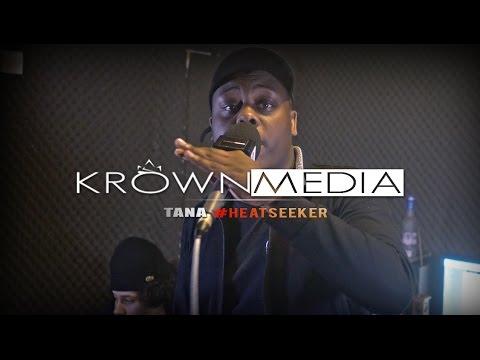 TANA | #HEATSEEKER @KrownMediaHD @TanaInvasion