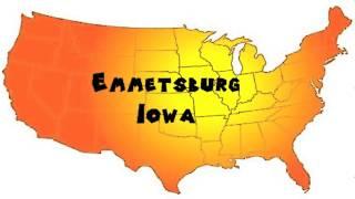 Emmetsburg (IA) United States  city photos : How to Say or Pronounce USA Cities — Emmetsburg, Iowa