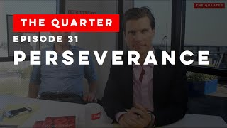 The Quarter Episode 31: Perseverance