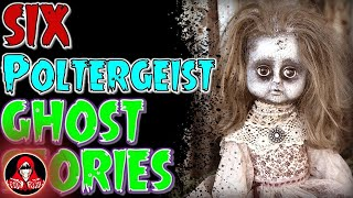 6 SUPERNATURAL Poltergeist Ghost Stories and REAL Paranormal Activity - Darkness Prevails