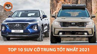 Top 10 SUV cỡ trung tốt nhất 2021